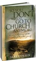 Джейк Колсен - Что, не хочешь больше ходить в церковь?