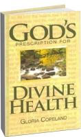 Глория Коупленд - Божий рецепт божественного здоровья