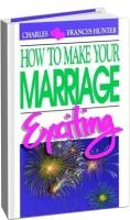 Чарльз Хантер - Как сделать вашу супружескую жизнь счастливой
